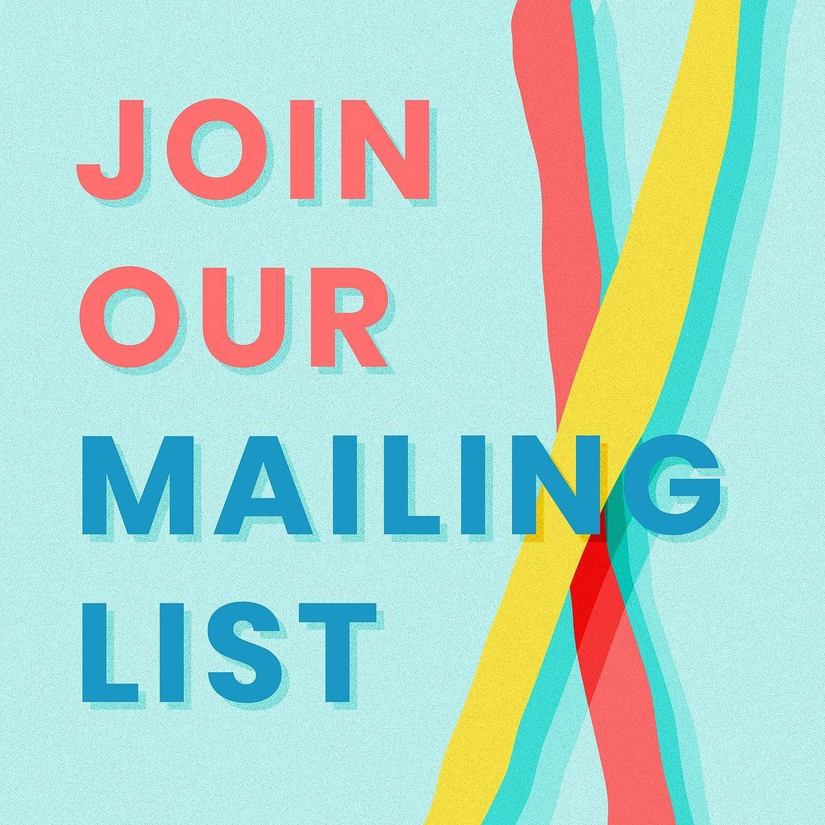 003 Surprising Join Our Mailing List Template Highest Clarity  EmailFull